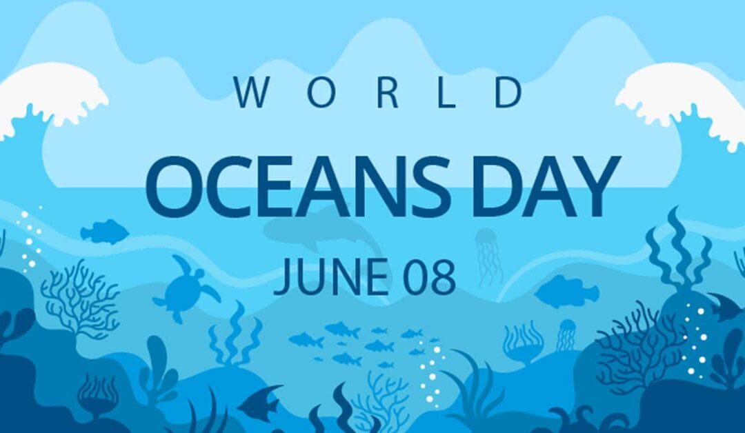 WORLD OCEAN DAY 8TH JUNE 2021